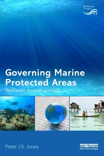 Governing Marine Protected Areas: Resilience through Diversity (Earthscan Oceans) ()