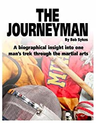 Journeyman: A Comprehensive Guide to the Martial Arts