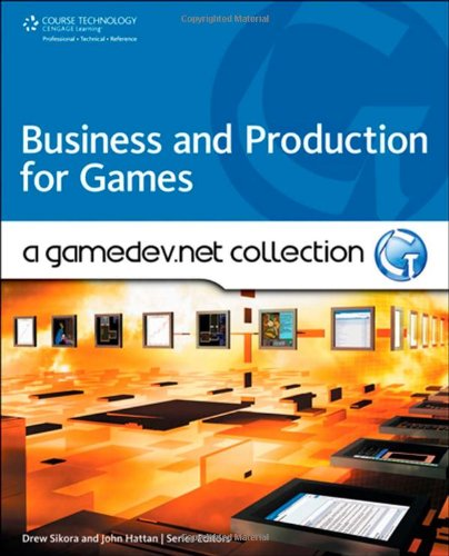 Business and Production: A GameDev.net Collection