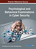Psychological and Behavioral Examinations in Cyber Security (Advances in Digital Crime, Forensics, and Cyber Terrorism)