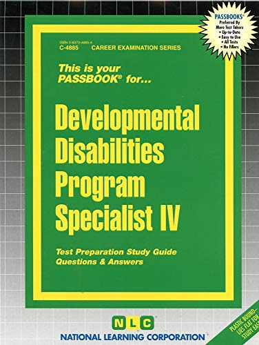 Developmental Disabilities Program Specialist IV: Passbooks Study Guide (Career Examination Series)