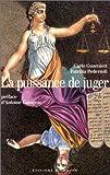 img - for La puissance de juger: Pouvoir judiciaire et democratie (French Edition) book / textbook / text book