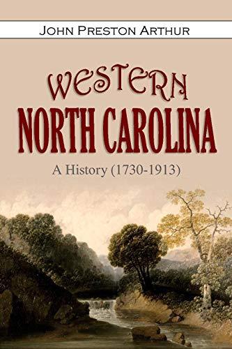 Western North Carolina: A History (1730-1913) (Mountains Of Western Virginia And North Carolina)
