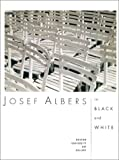 Josef Albers in Black and White, Karen E. Haas, 1881450147