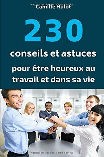Download 230 conseils et astuces pour être heureux au travail et dans sa vie (French Edition) PDF