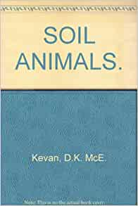 Soil animals aspects of zoology d keith mce kevan for Soil zoology