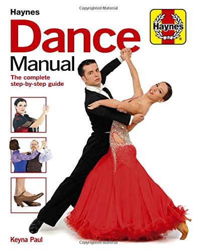 Dance Manual: The complete step-by-step guide to dance (Haynes Manuals)
