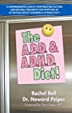 The A. D. D. and A. D. H. D. Diet, Rachel Bell and Howard Peiper, 1884820298