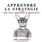 Apprendre la stratégie avec Sun Tzu, Machiavel, Napoléon | Sun Tzu,Niccolò Machiavelli,Napoléon Bonaparte