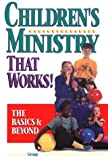 Children's Ministry That Works!, , 0931529697
