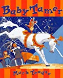 The Baby Tamer, Mark Teague, 0590677128