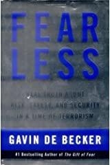 Fear Less: Real Truth About Risk, Safety, and Security in a Time of Terrorism Hardcover