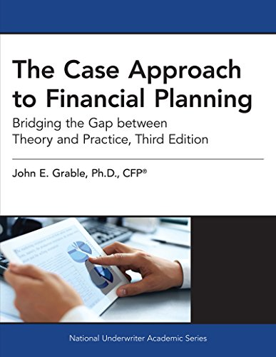 The Case Approach To Financial Planning: Bridging The Gap Between Theory And Practice, 3rd Edition