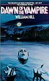Dawn of the Vampire, William Hill, 0786013915