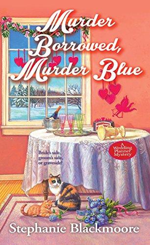 Murder Borrowed, Murder Blue (A Wedding Planner Mystery) by [Blackmoore, Stephanie]