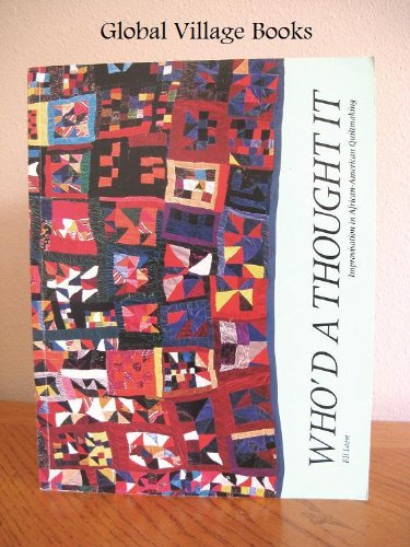 Search : Who'd a Thought It: Improvisation in African-American Quiltmaking