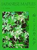 Japanese Maples, J. D. Vertrees, 0881920487