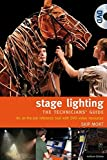 The Stage Lighting - The Technicians Guide: An On-The-Job Reference Tool (Performance Books)