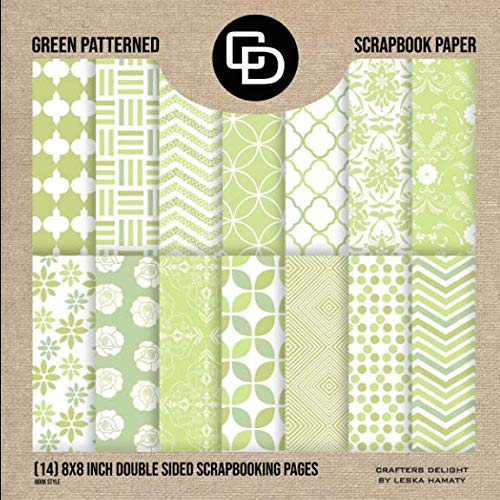 - Green Patterned Scrapbook Paper (14) 8x8 Inch Double Sided Scrapbooking Pages Book Style: Crafters Delight By Leska Hamaty