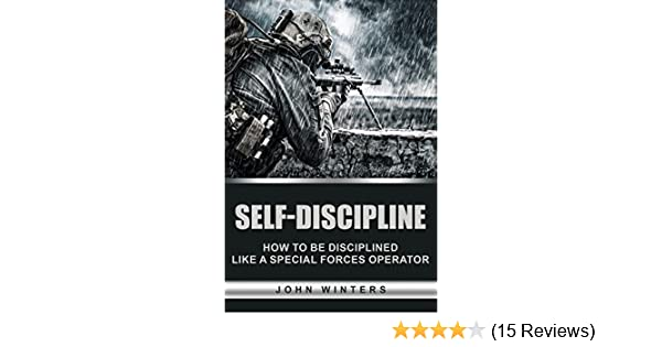 Self discipline how to build special forces self discipline self discipline how to build special forces self discipline kindle edition by john winters politics social sciences kindle ebooks amazon fandeluxe Choice Image