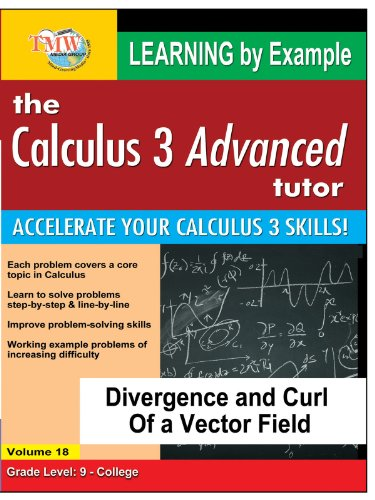 Calculus 3 Advanced Tutor: Divergence and Curl Of a Vector Field