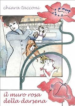 Il muro rosa della darsena (Italian Edition) - Kindle edition by