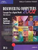 img - for Discovering Computers 2002: Concepts for a Digital World, Complete (Shelly Cashman series: Complete) book / textbook / text book