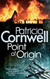 Front cover for the book Point of Origin by Patricia Cornwell