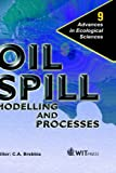 Oil Spill Modelling and Processes (Advances in Ecological Sciences)