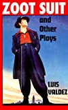 Zoot Suit and Other Plays, Luis Valdez, 1558850481