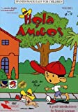 Hola Amigos, Vol. 1 - Beginning Spanish Learning for Children