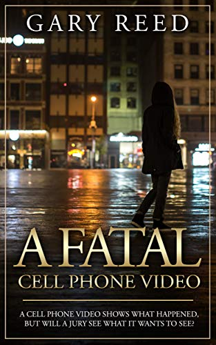 A Fatal Cell Phone Video by Gary Reed