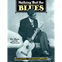 Nothing but the Blues: The Music and the Musicians