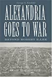 Alexandria Goes to War, George G. Kundahl, 1572333200