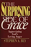 The Surprising Side of Grace, Stephen A. Bly, 092923989X