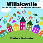 Willakaville: Amazing Adventures of Astronomical Awesomeness | Mathew Heinecke