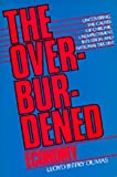img - for The Overburdened Economy: Uncovering the Causes of Chronic Unemployment, Inflation, and National Decline book / textbook / text book