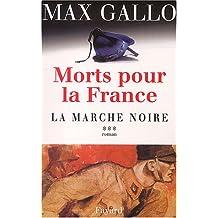 MORTS POUR LA FRANCE T.03 : LA MARCHE NOIRE