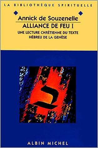 En ligne téléchargement Alliance de feu, tome 1 : Une lecture chrétienne du texte hébreu de la Genèse pdf epub