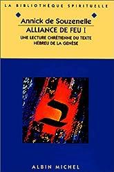 Alliance de feu, tome 1 : Une lecture chrétienne du texte hébreu de la Genèse