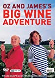 Oz And James's Big Wine Adventure: Complete BBC Series One [2006] [DVD]