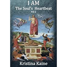 I AM The Soul's Heartbeat: The Seven Christian Initiations in the Gospel of St John