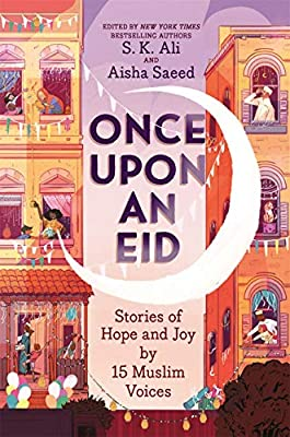 Once Upon an Eid: Stories of Hope and Joy by 15 Muslim Voices  (9781419740831): Ali, S. K., Saeed, Aisha, Rasheed, Iman: Bo - Amazon.com
