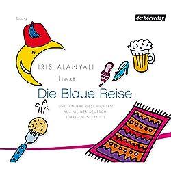 Die Blaue Reise und andere Geschichten aus meiner deutsch-türkischen Familie