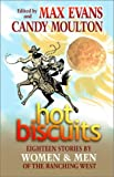 img - for Hot Biscuits: Eighteen Stories by Women and Men of the Ranching West book / textbook / text book