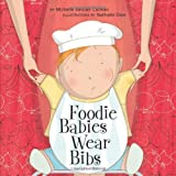 Foodie Babies Wear Bibs (An Urban Babies Wear Black Book)