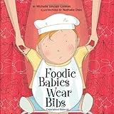 Foodie Babies Wear Bibs (An Urban Babies Wear Black Book)