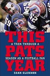 This Pats Year: A Trek Through a Season as a Football Fan