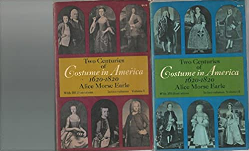 Two Centuries of Costume in America, 1620-1820: v. 1