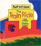 The Train Ride, June Crebbin, 0763608661
